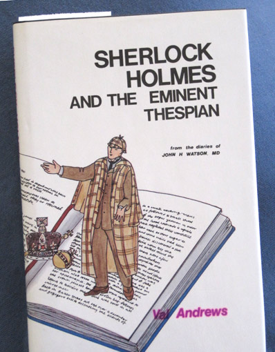 Sherlock Holmes and the Eminent Thespian, by Val Andrews