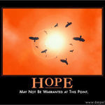 HOPE: may not be warranted at this point